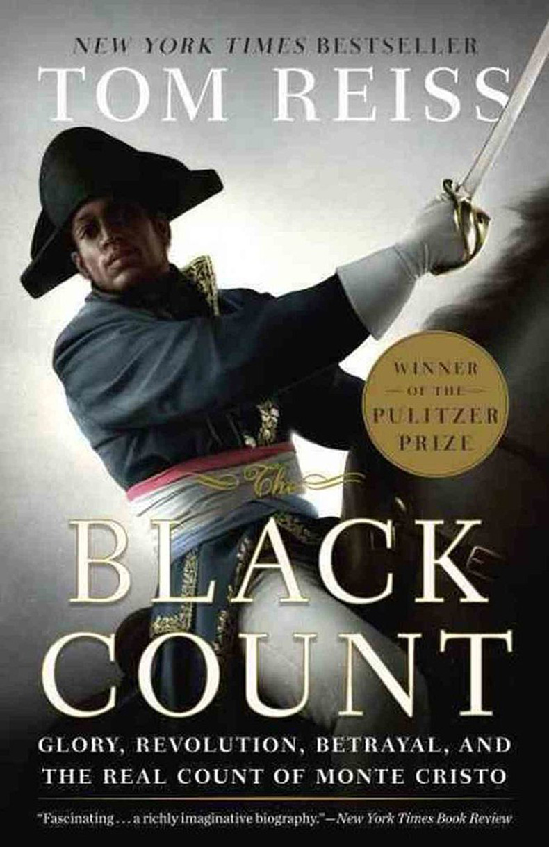 Black-Count-Glory-Revolution-Betrayal-Real-Count-Monte-Cristo-Tom-Reiss