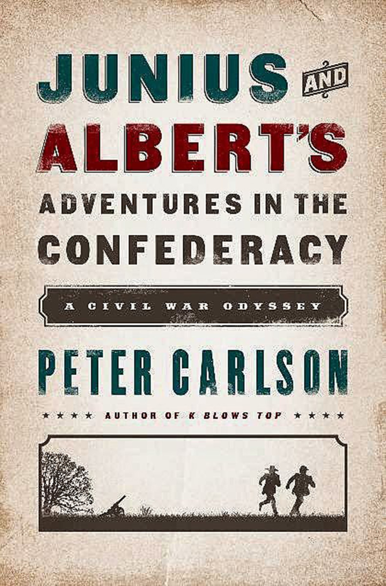 Junius-Alberts-Adventures-Confederacy-Civil-War-Odyssey-Peter-Carlson