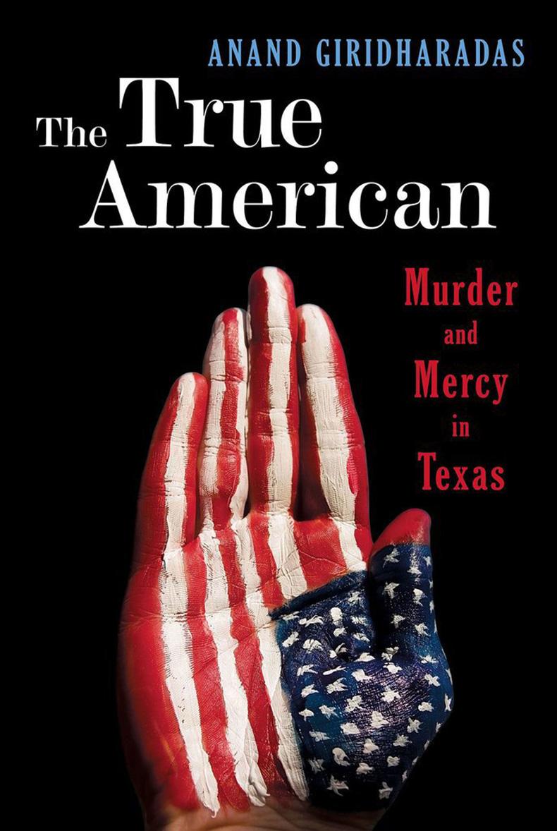 True-American-Murder-Mercy-Texas-Anand-Giridharadas