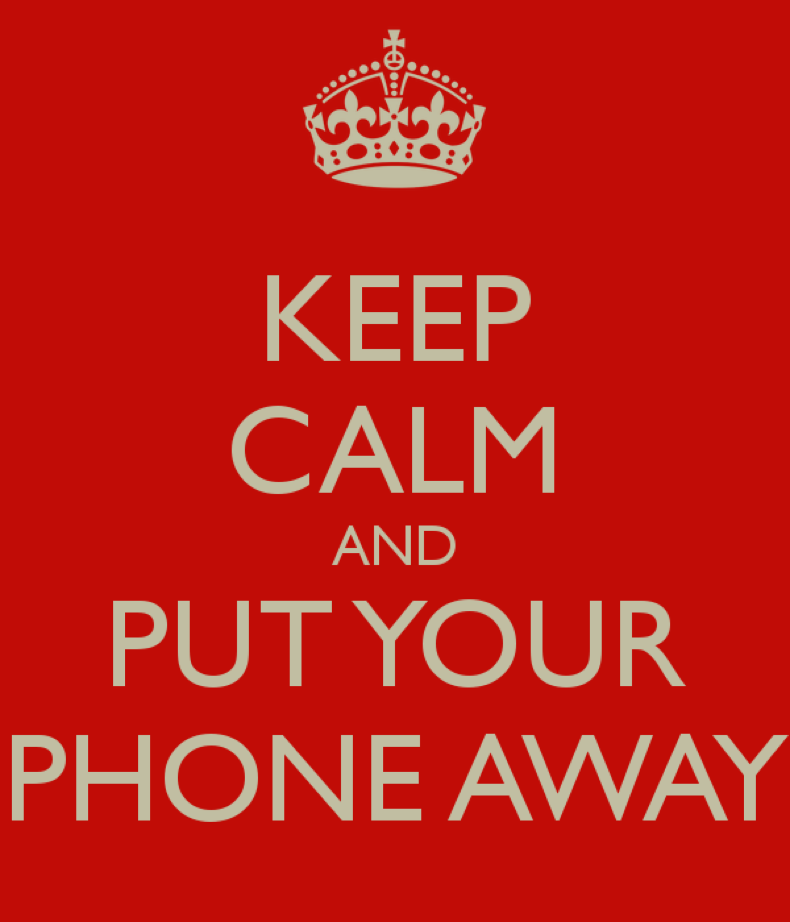 keep-calm-and-put-your-phone-away-2
